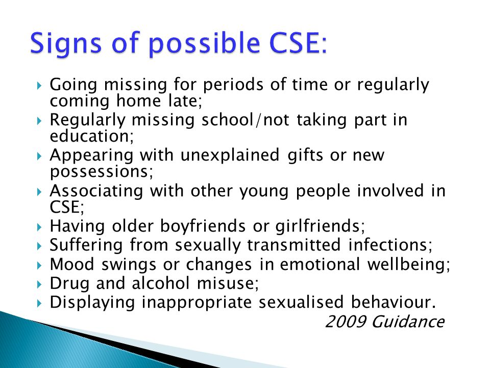 Signs of possible CSE: 2009 Guidance