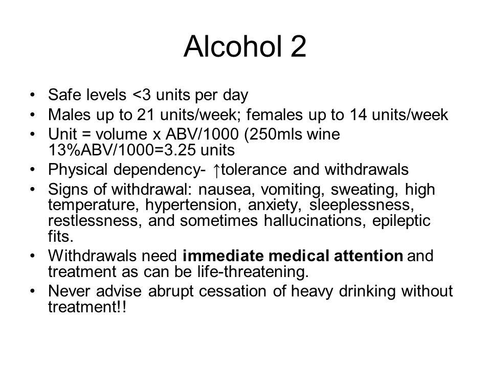 Alcohol 2 Safe levels <3 units per day