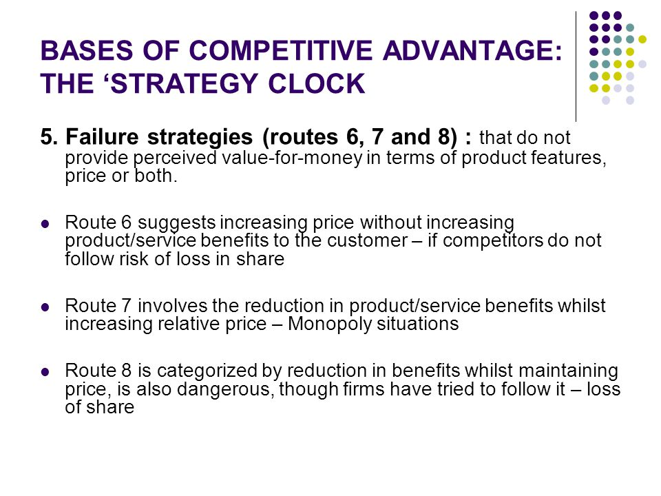 BASES OF COMPETITIVE ADVANTAGE: THE 'STRATEGY CLOCK