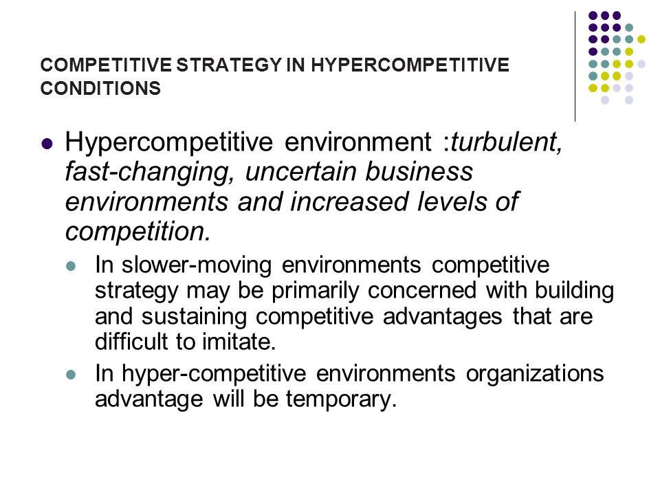 COMPETITIVE STRATEGY IN HYPERCOMPETITIVE CONDITIONS