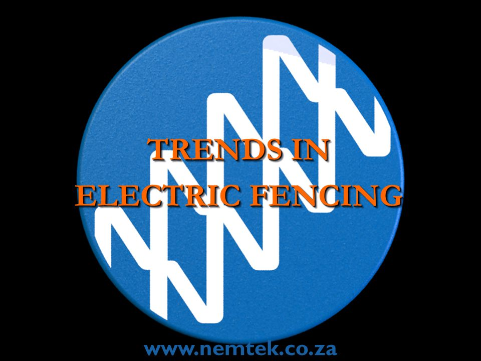 TRENDS IN ELECTRIC FENCING