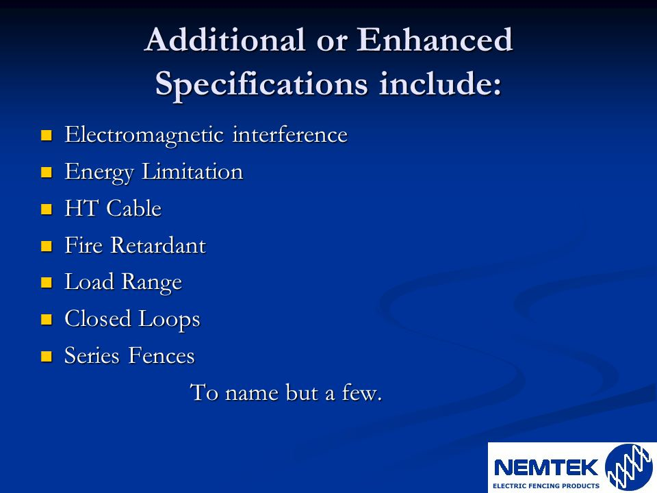 Additional or Enhanced Specifications include: