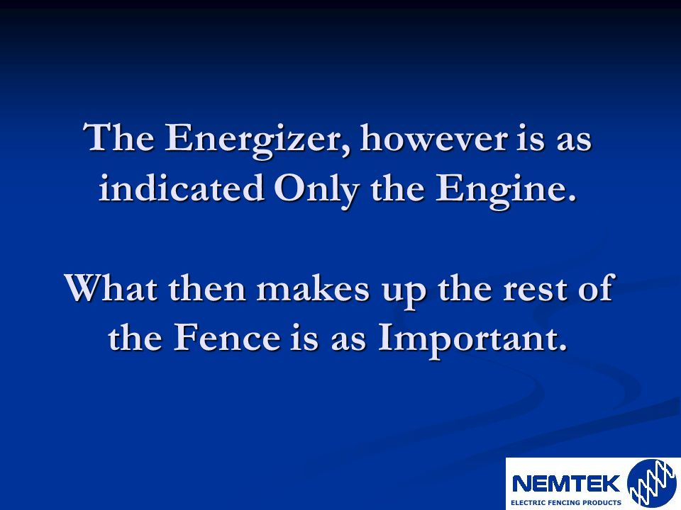 The Energizer, however is as indicated Only the Engine
