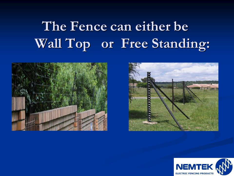 The Fence can either be Wall Top or Free Standing: