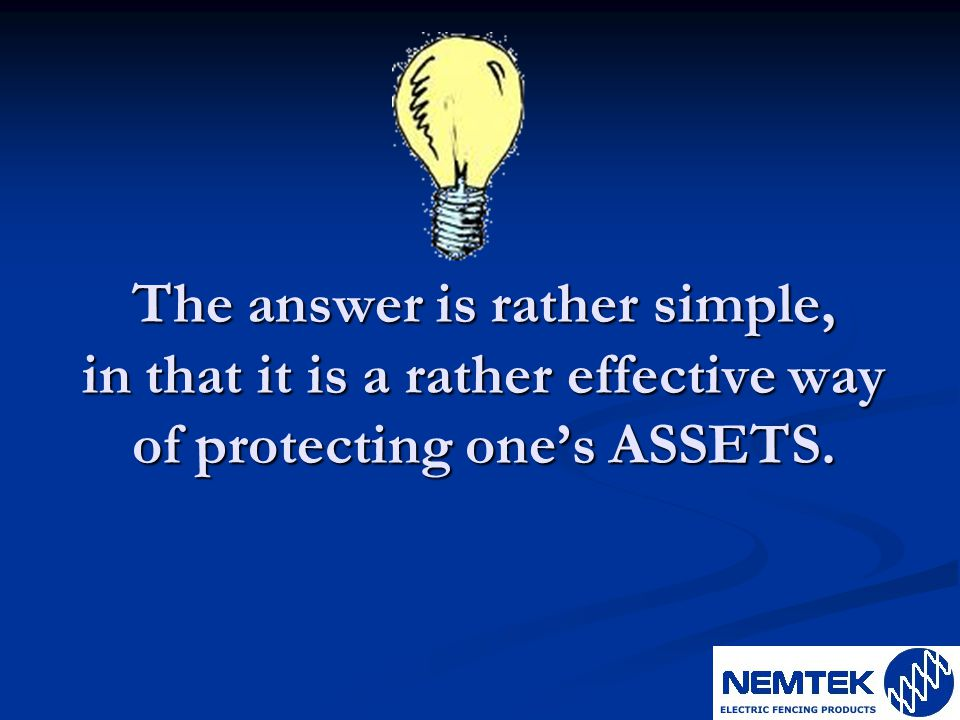 The answer is rather simple, in that it is a rather effective way of protecting one's ASSETS.