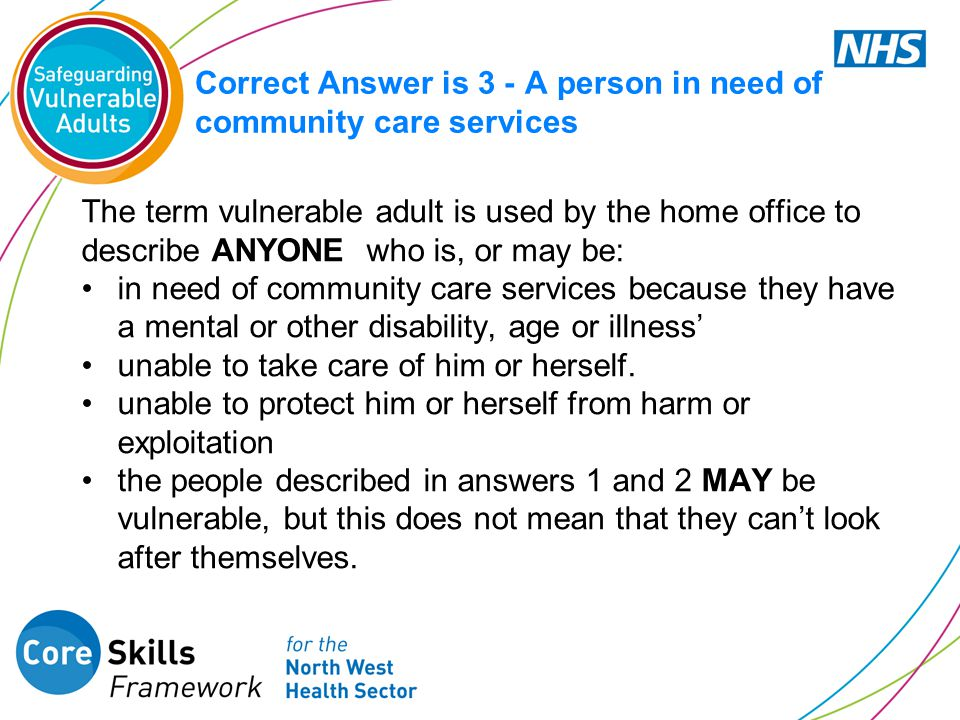 Correct Answer is 3 - A person in need of community care services