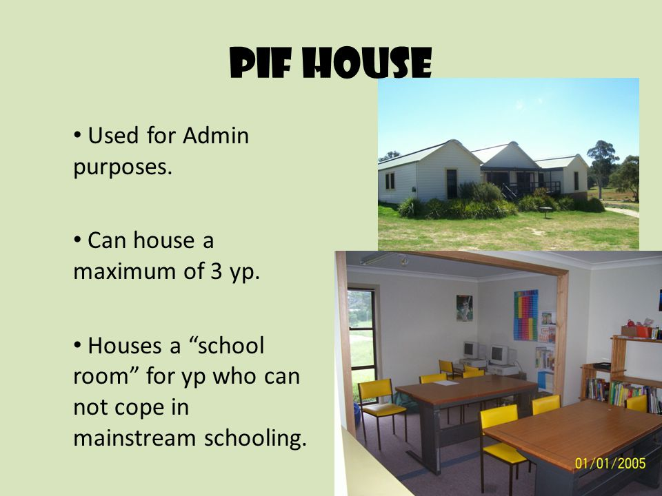 Pif house Used for Admin purposes. Can house a maximum of 3 yp.