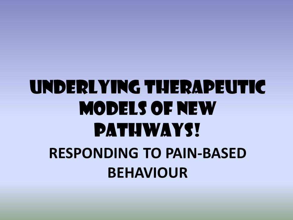 Responding to pain-based behaviour
