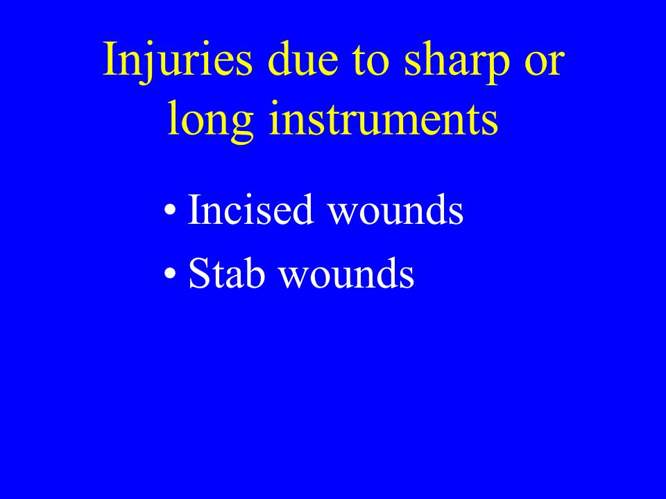 Injuries due to sharp or long instruments