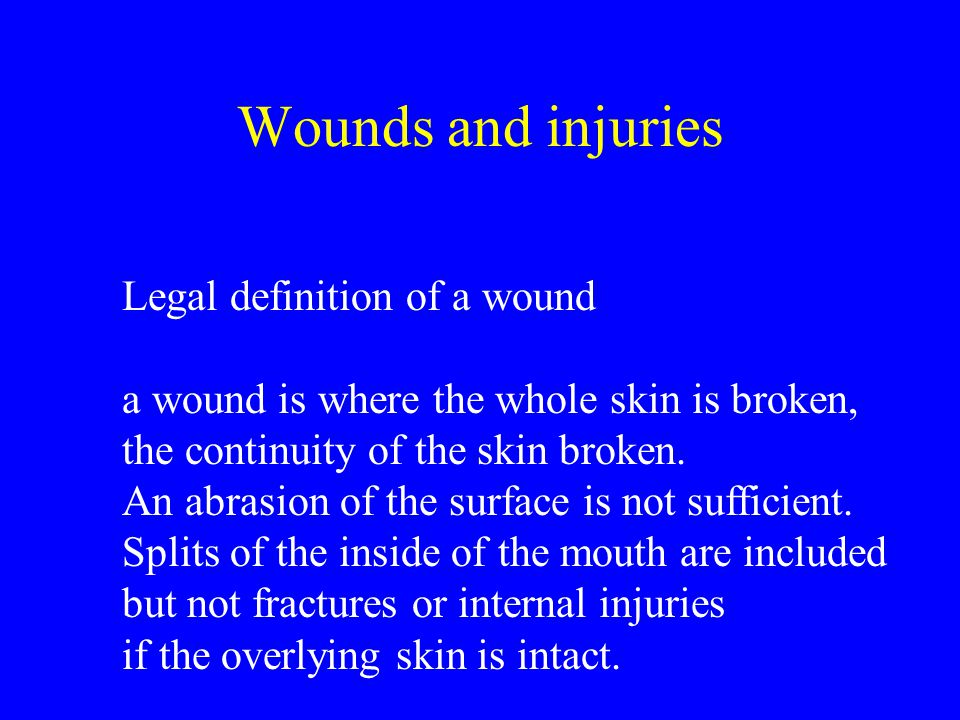 Wounds and injuries Legal definition of a wound