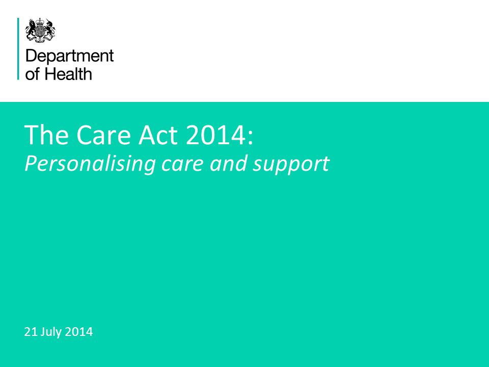 The Care Act 2014: Personalising care and support