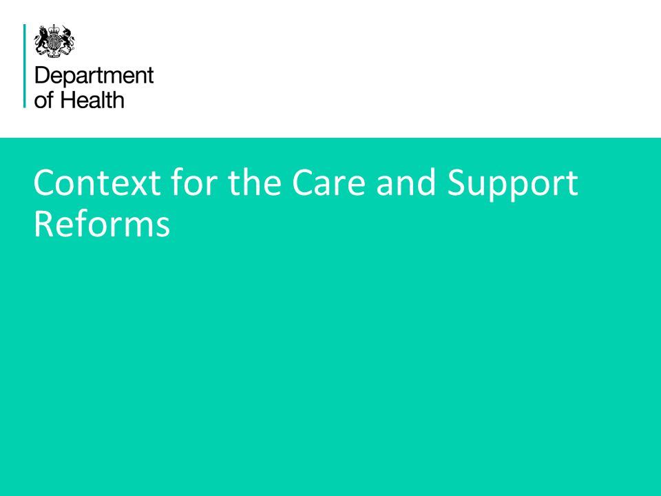 Context for the Care and Support Reforms