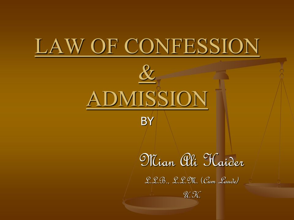 LAW OF CONFESSION & ADMISSION