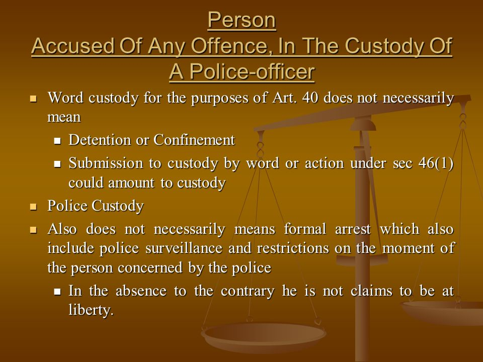 Person Accused Of Any Offence, In The Custody Of A Police-officer