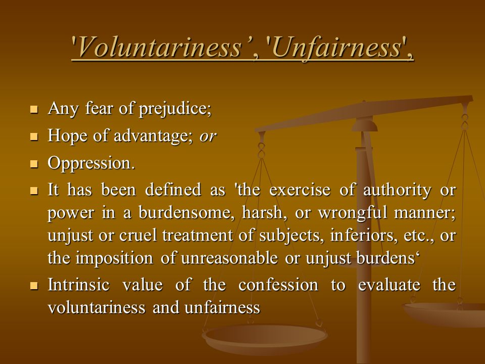 Voluntariness', Unfairness ,