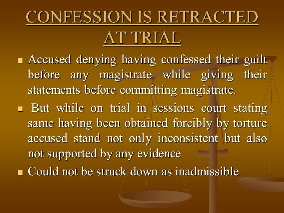 CONFESSION IS RETRACTED AT TRIAL