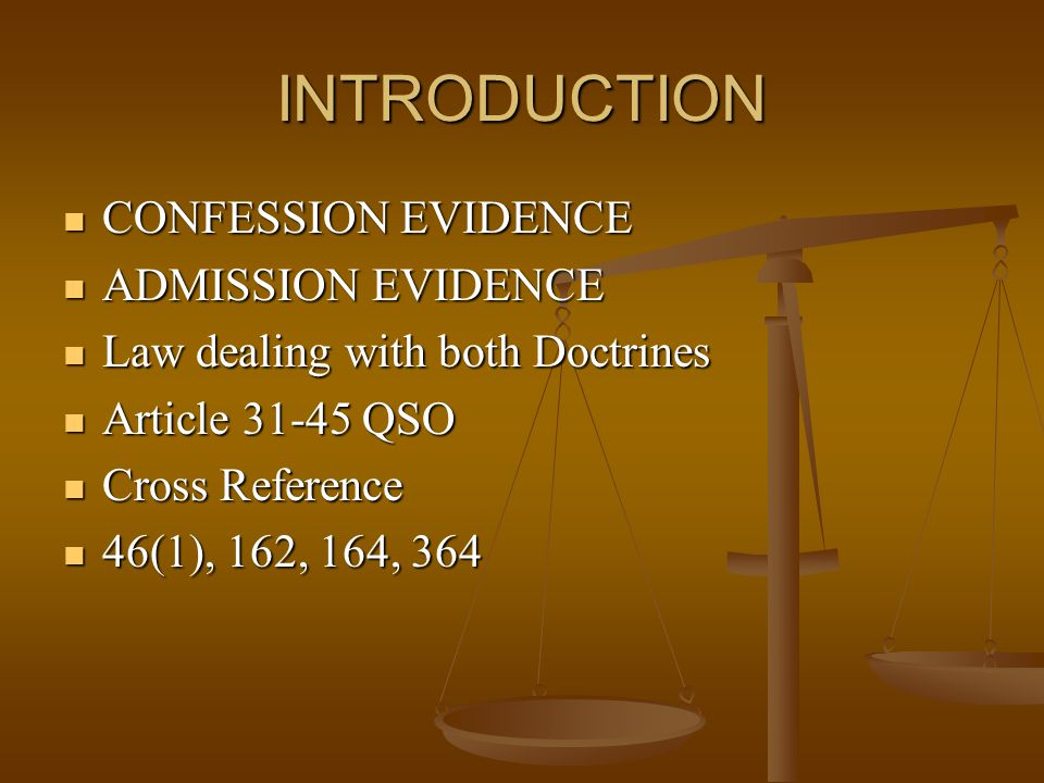 INTRODUCTION CONFESSION EVIDENCE ADMISSION EVIDENCE