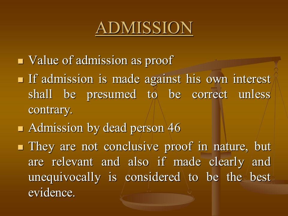 ADMISSION Value of admission as proof
