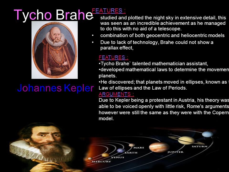Tycho Brahe Johannes Kepler FEATURES :