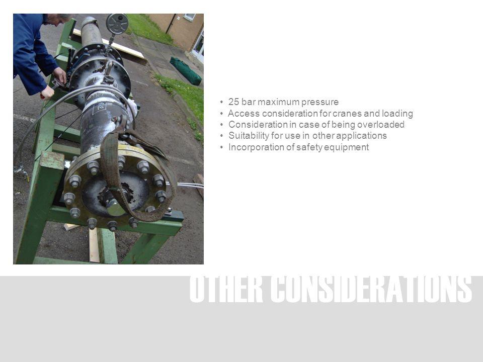 OTHER CONSIDERATIONS 25 bar maximum pressure