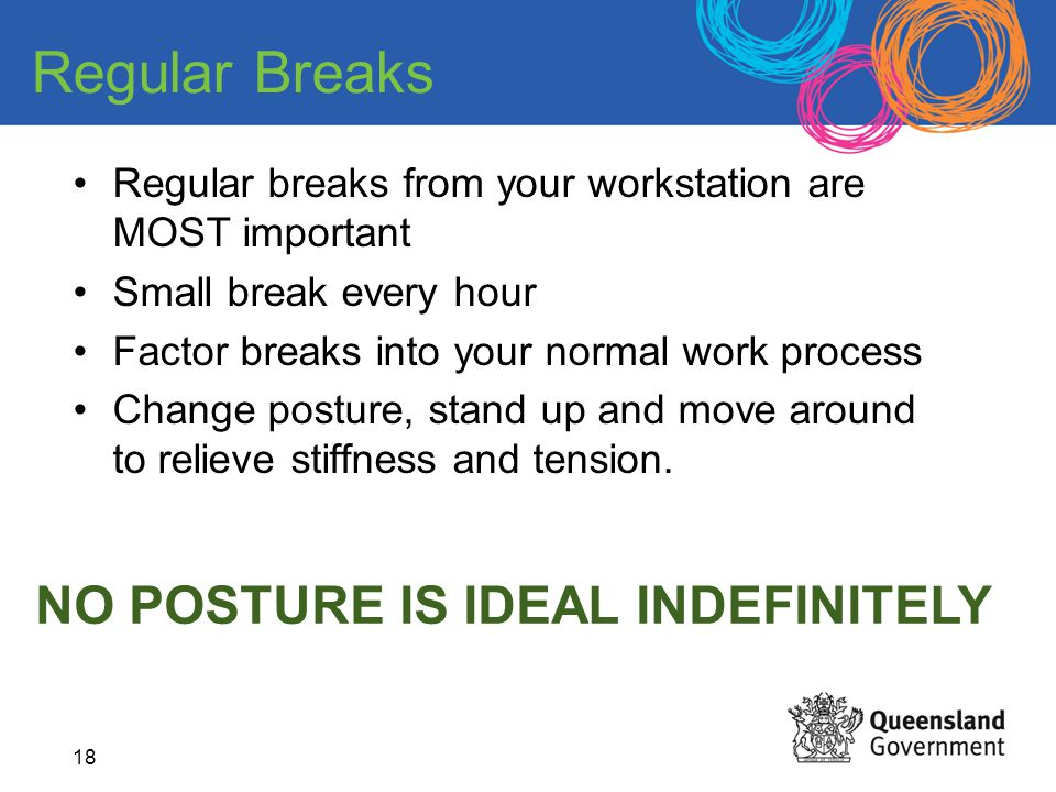 Regular Breaks NO POSTURE IS IDEAL INDEFINITELY