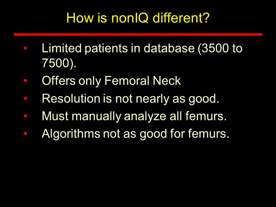 How is nonIQ different Limited patients in database (3500 to 7500).