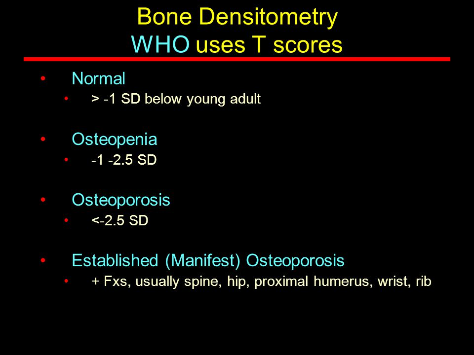 Bone Densitometry WHO uses T scores