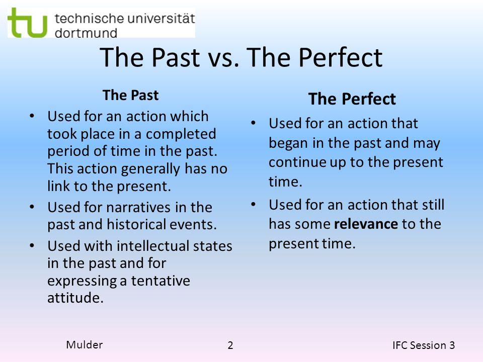 The Past vs. The Perfect The Perfect The Past