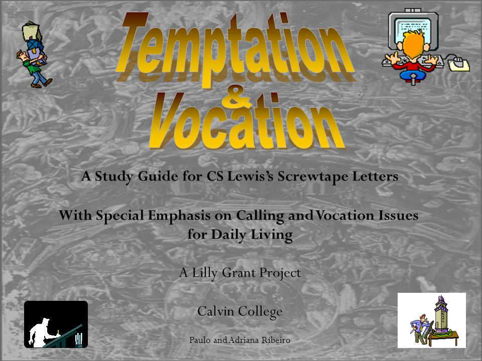 Temptation & Vocation A Study Guide for CS Lewis's Screwtape Letters