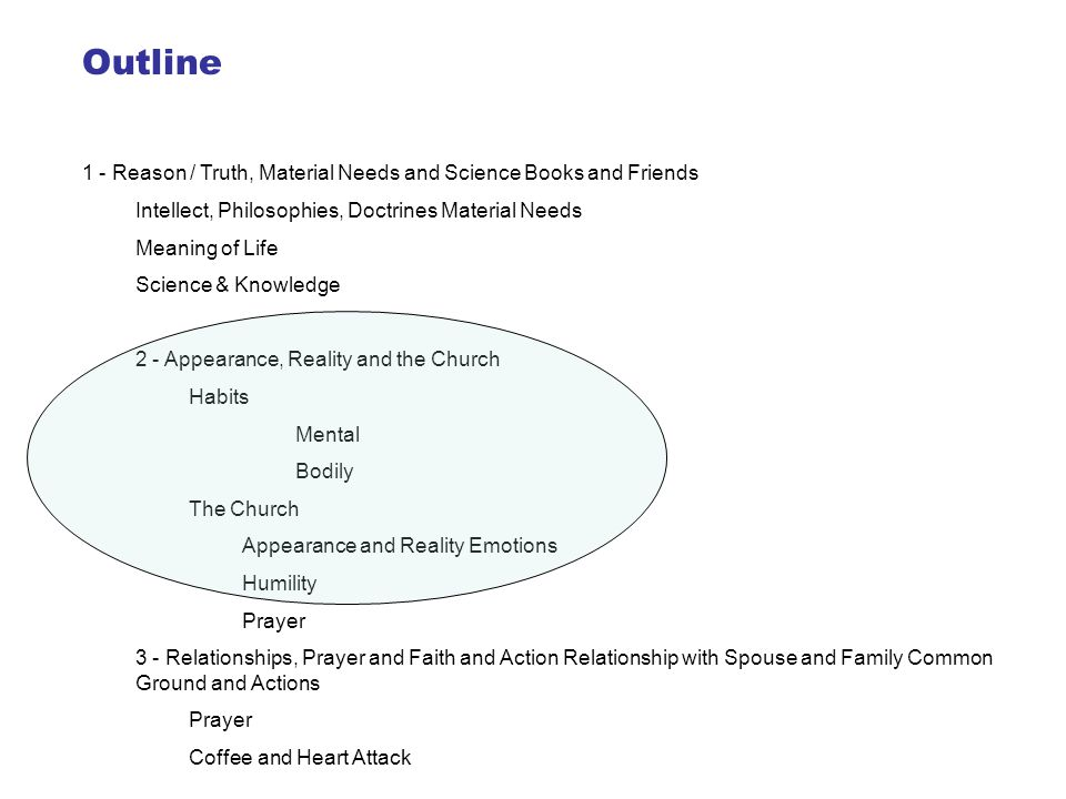 Outline 1 - Reason / Truth, Material Needs and Science Books and Friends. Intellect, Philosophies, Doctrines Material Needs.