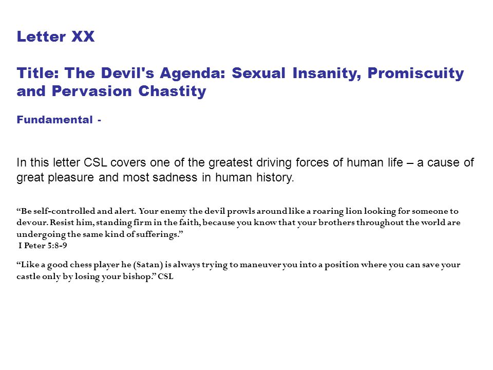 Letter XX Title: The Devil s Agenda: Sexual Insanity, Promiscuity and Pervasion Chastity. Fundamental -