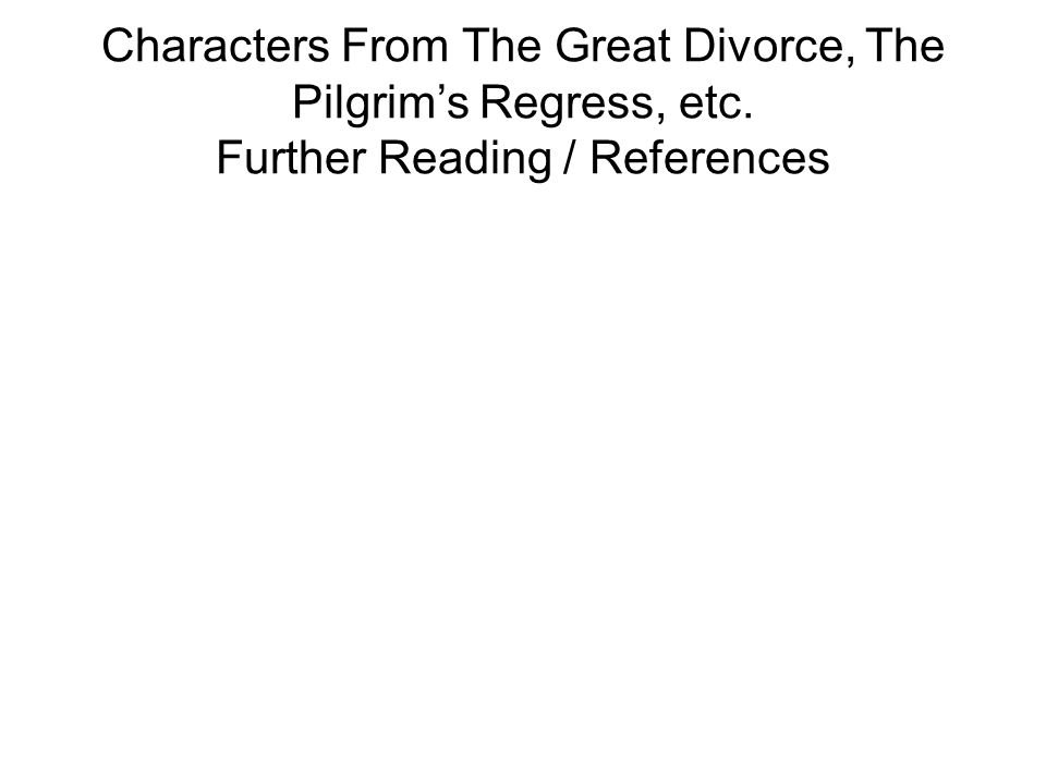 Characters From The Great Divorce, The Pilgrim's Regress, etc