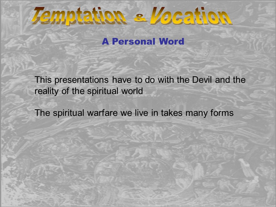 Temptation Vocation & A Personal Word
