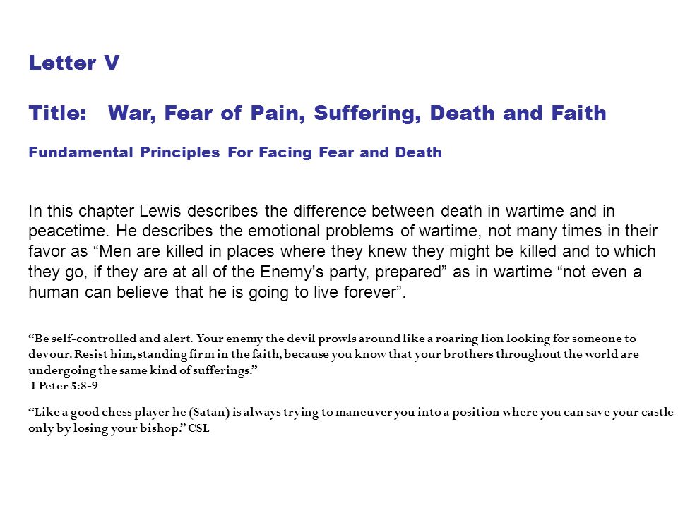 Title: War, Fear of Pain, Suffering, Death and Faith
