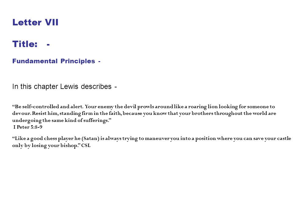 Letter VII Title: - In this chapter Lewis describes -