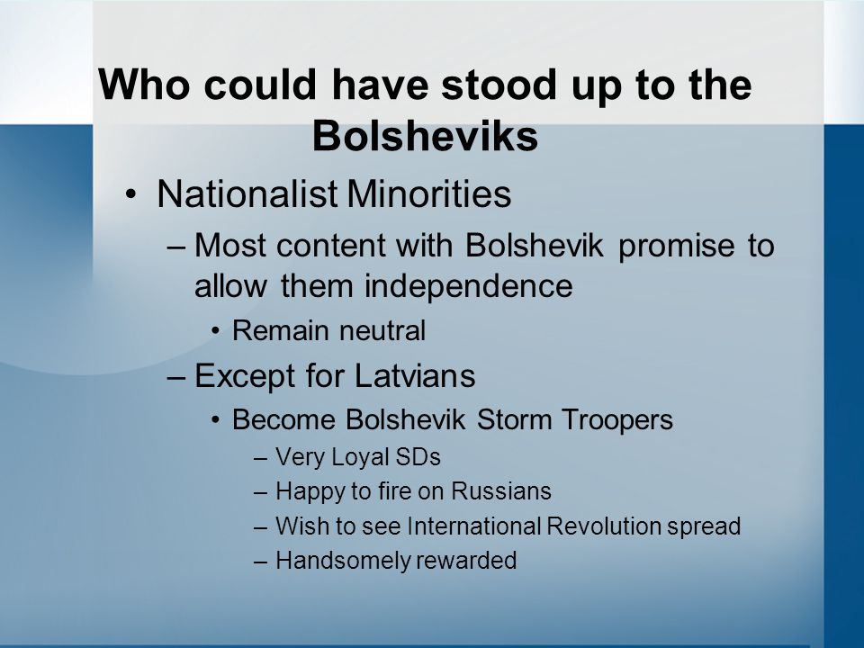 Who could have stood up to the Bolsheviks