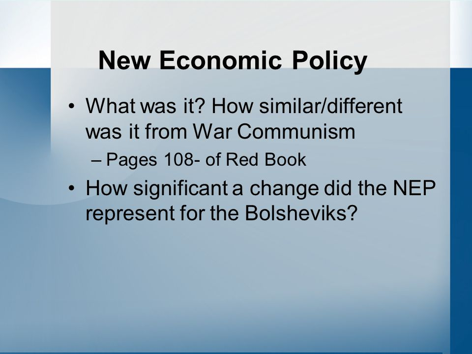 New Economic Policy What was it How similar/different was it from War Communism. Pages 108- of Red Book.