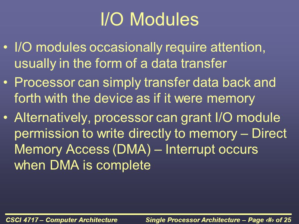 I/O Modules I/O modules occasionally require attention, usually in the form of a data transfer.