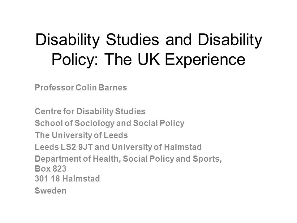 Disability Studies and Disability Policy: The UK Experience