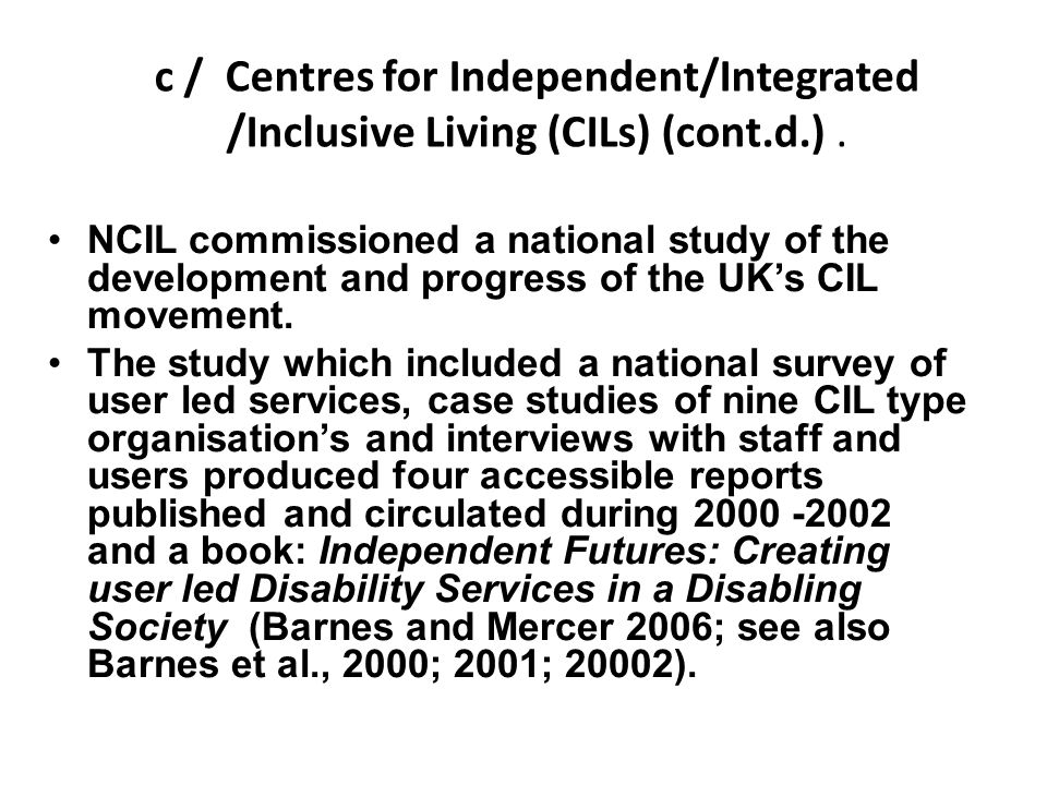 c / Centres for Independent/Integrated /Inclusive Living (CILs) (cont