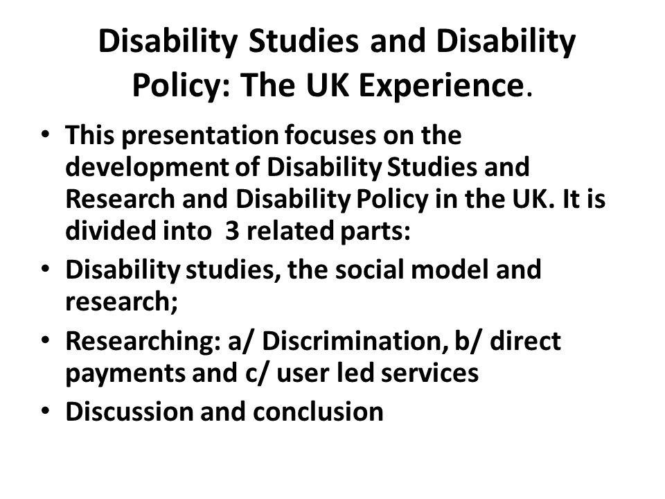 Disability Studies and Disability Policy: The UK Experience.