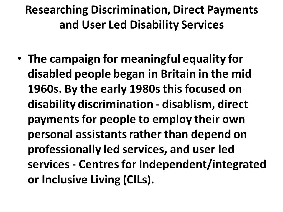 Researching Discrimination, Direct Payments and User Led Disability Services