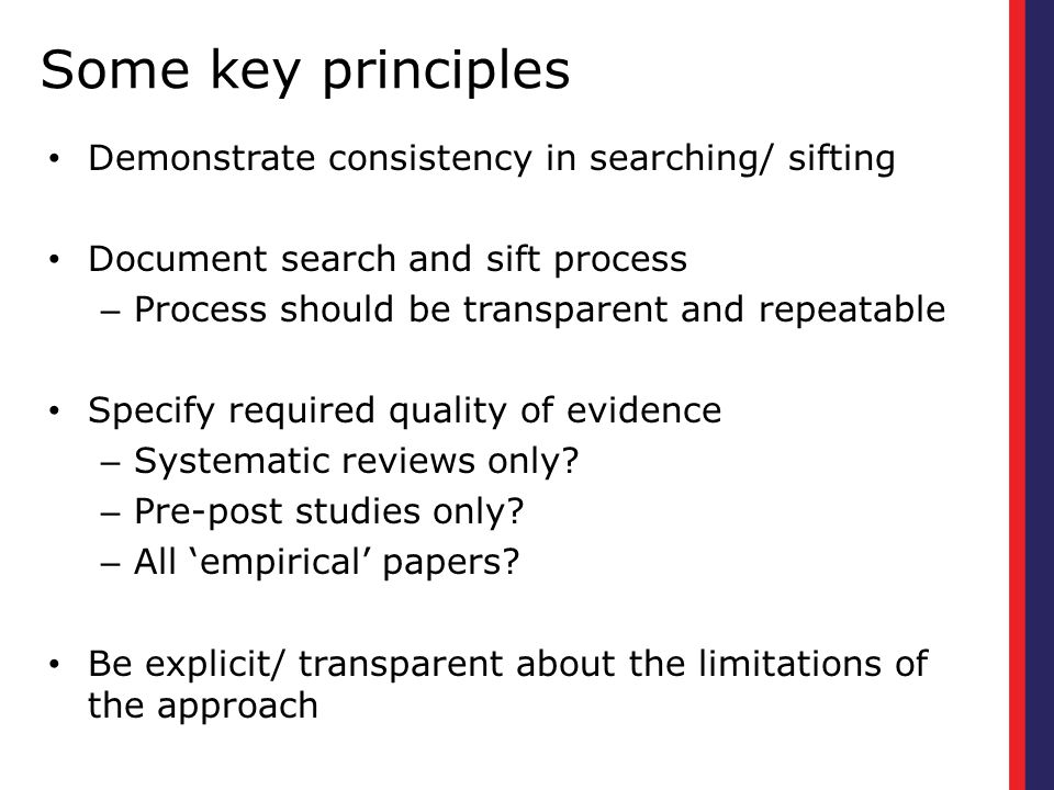 Some key principles Demonstrate consistency in searching/ sifting