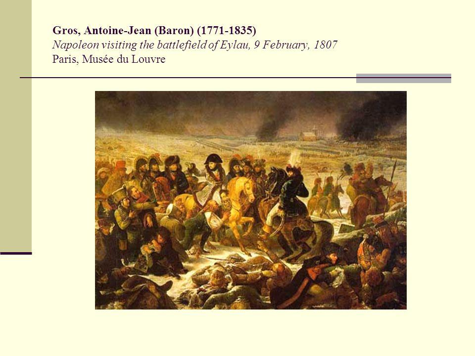 Gros, Antoine-Jean (Baron) (1771-1835) Napoleon visiting the battlefield of Eylau, 9 February, 1807 Paris, Musée du Louvre