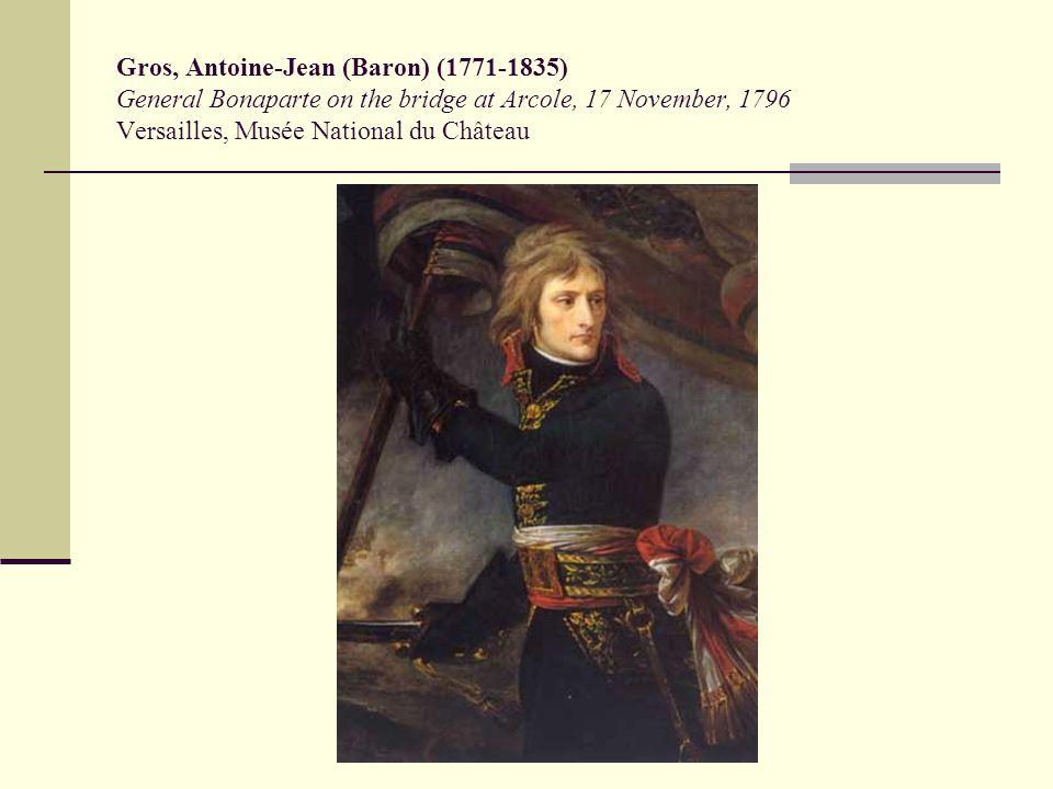 Gros, Antoine-Jean (Baron) (1771-1835) General Bonaparte on the bridge at Arcole, 17 November, 1796 Versailles, Musée National du Château