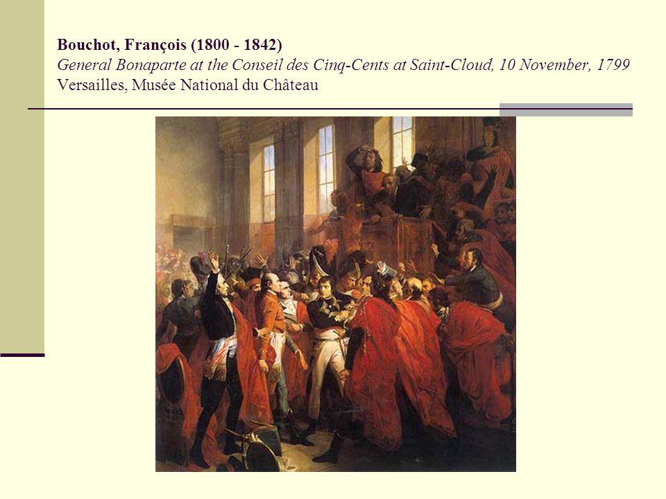 Bouchot, François (1800 - 1842) General Bonaparte at the Conseil des Cinq-Cents at Saint-Cloud, 10 November, 1799 Versailles, Musée National du Château