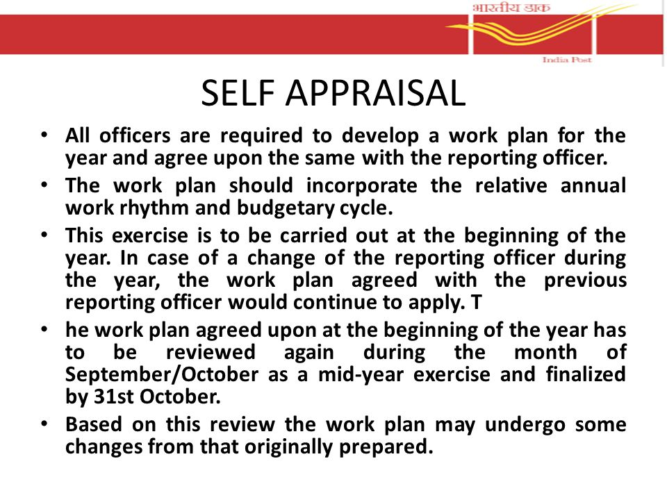 SELF APPRAISAL All officers are required to develop a work plan for the year and agree upon the same with the reporting officer.