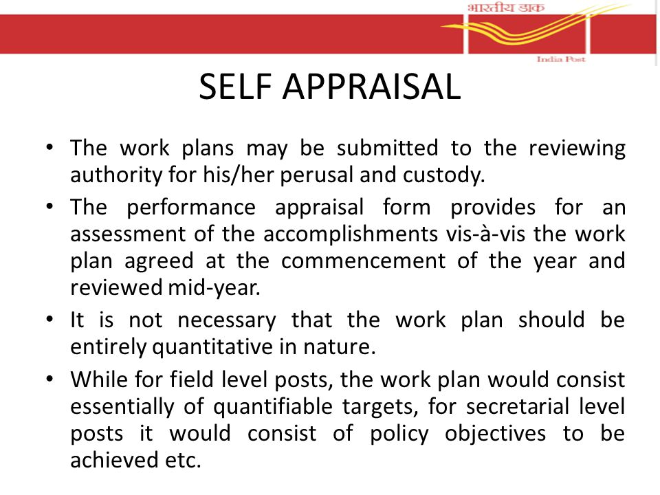 SELF APPRAISAL The work plans may be submitted to the reviewing authority for his/her perusal and custody.