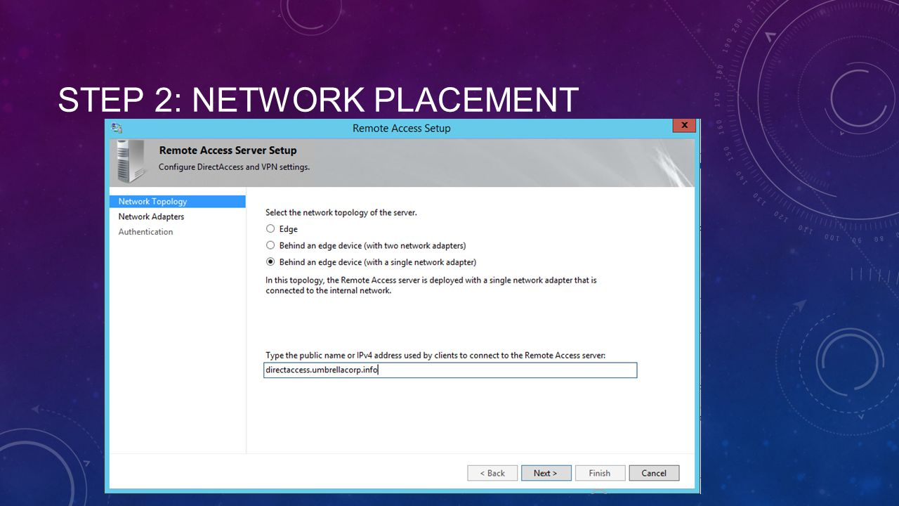 Step 2: Network placement