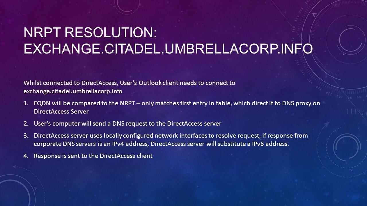 NRPT Resolution: exchange.citadel.umbrellacorp.info